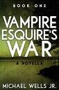 楽天Kobo電子書籍ストアで買える「Vampire Esquire's War【電子書籍】[ Michael Wells Jr ]」の画像です。価格は103円になります。