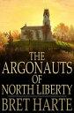 楽天Kobo電子書籍ストアで買える「The Argonauts of North Liberty【電子書籍】[ Bret Harte ]」の画像です。価格は270円になります。