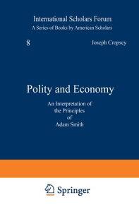Polity and EconomyAn Interpretation of the Principles of Adam Smith【電子書籍】[ Joseph Cropsey ]