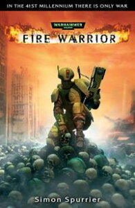 Fire Warrior【電子書籍】[ Simon Spurrier ]
