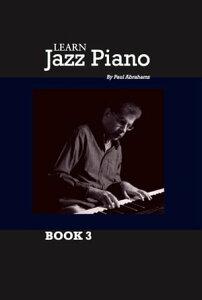 Learn Jazz Piano Book 3【電子書籍】[ Paul Abrahams ]