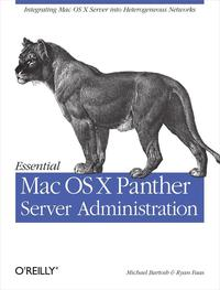 Essential Mac OS X Panther Server AdministrationIntegrating Mac OS X Server into Heterogeneous Networks【電子書籍】[ Michael Bartosh ]
