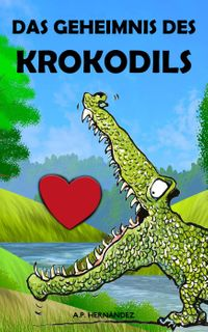 洋書, BOOKS FOR KIDS Das Geheimnis des Krokodils A.P. Hern?ndez