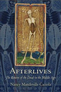 AfterlivesThe Return of the Dead in the Middle Ages【電子書籍】[ Nancy Mandeville Caciola ]