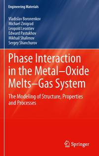 洋書, COMPUTERS & SCIENCE Phase Interaction in the Metal - Oxide Melts - Gas -SystemThe Modeling of Structure, Properties and Processes Vladislav Boronenkov
