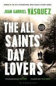 The All Saints' Day Lovers【電子書籍】[ Juan Gabriel V?squez ]