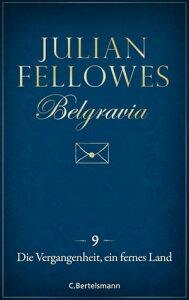 Belgravia (9) - Die Vergangenheit, ein fremdes Land【電子書籍】[ Julian Fellowes ]