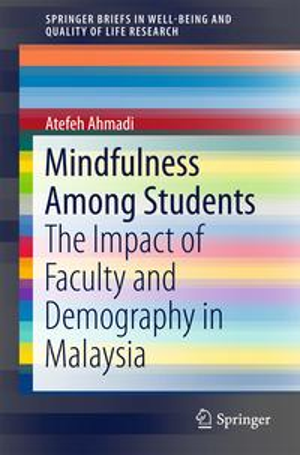洋書, COMPUTERS & SCIENCE Mindfulness Among StudentsThe Impact of Faculty and Demography in Malaysia Atefeh Ahmadi