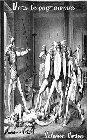 Vers leipogrammes et autres oeuvres en poe?sie de S. C. S. D. R( Edition int?grale )【電子書籍】[ Salomon Certon ]