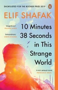 10 Minutes 38 Seconds in this Strange World【電子書籍】[ Elif Shafak ]