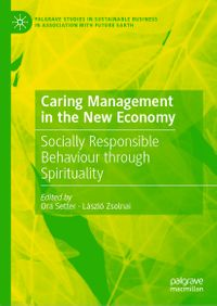 Caring Management in the New EconomySocially Responsible Behaviour Through Spirituality【電子書籍】