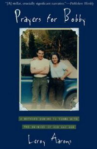 Prayers for BobbyA Mother's Coming to Terms with the Suicide of Her Gay Son【電子書籍】[ Leroy Aarons ]