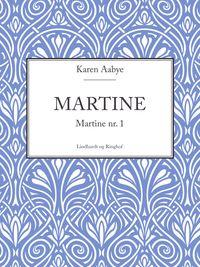 Martine【電子書籍】[ Karen Aabye ]
