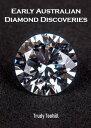 楽天Kobo電子書籍ストアで買える「Early Australian Diamond DiscoveriesInformation on Where Diamonds have been Found in Australia & How to Identify Them【電子書籍】[ Trudy Toohill ]」の画像です。価格は75円になります。
