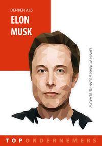 Denken als Elon Musk【電子書籍】[ Erwin Wijman ]