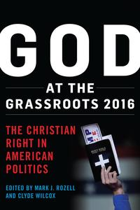 God at the Grassroots 2016The Christian Right in American Politics【電子書籍】