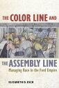 楽天Kobo電子書籍ストアで買える「The Color Line and the Assembly LineManaging Race in the Ford Empire【電子書籍】[ Elizabeth Esch ]」の画像です。価格は2,783円になります。