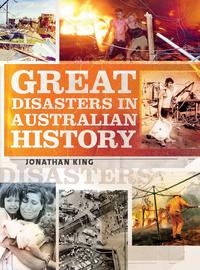 Great Disasters in Australian History【電子書籍】[ Jonathan King ]