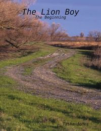 The Lion Boy: The Beginning【電子書籍】[ Tasha Jones ]