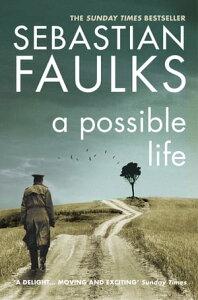 A Possible Life【電子書籍】[ Sebastian Faulks ]