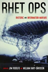 Rhet OpsRhetoric and Information Warfare【電子書籍】