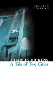 A Tale of Two Cities (Collins Classics)【電子書籍】[ Charles Dickens ]