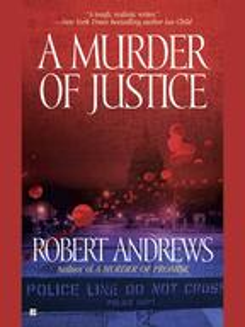 A Murder of Justice【電子書籍】[ Robert Andrews ]