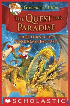 Geronimo Stilton and the Kingdom of Fantasy #2: The Quest for Paradise【電子書籍】[ Geronimo Stilton ]