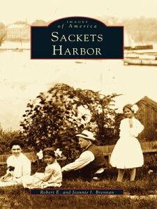 Sackets Harbor【電子書籍】[ Robert E. Brennan ]