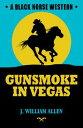 楽天Kobo電子書籍ストアで買える「Gunsmoke in Vegas【電子書籍】[ J William Allen ]」の画像です。価格は298円になります。
