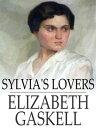 Sylvia's Lovers ...