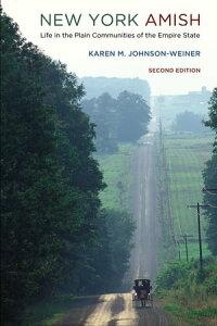 New York AmishLife in the Plain Communities of the Empire State【電子書籍】[ Karen M. Johnson-Weiner ]
