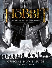 Official Movie Guide (The Hobbit: The Battle of the Five Armies)【電子書籍】[ Brian Sibley ]