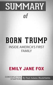 Summary of Born Trump: Inside America's First Family【電子書籍】[ Paul Adams ]