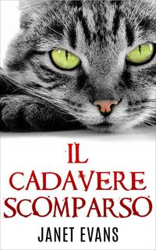 Il Cadavere Scomparso【電子書籍】[ Janet Evans ]