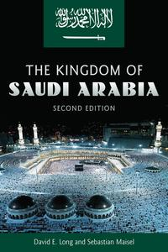 The Kingdom of Saudi Arabia【電子書籍】[ David E Long ]