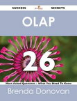 OLAP 26 Success Secrets - 26 Most Asked Questions On OLAP - What You Need To Know【電子書籍】[ Brenda Donovan ]