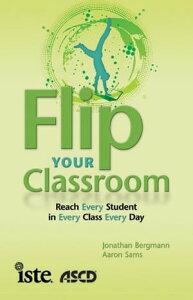 Flip Your Classroom【電子書籍】[ Jonathan Bergmann, Aaron Sams ]