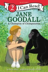 Jane Goodall: A Champion of Chimpanzees【電子書籍】[ Sarah Albee ]