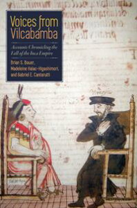 Voices from VilcabambaAccounts Chronicling the Fall of the Inca Empire【電子書籍】[ Brian S. Bauer ]