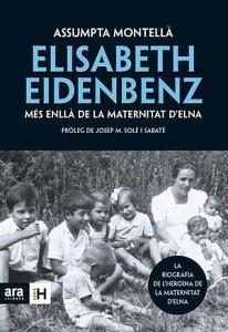 Elisabeth Eidenbenz: m?s enll? de la Maternitat d'Elna【電子書籍】[ Assumpta Montell? i Carlos ]