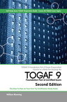 TOGAF 9 Foundation part 2 Exam Preparation Course in a Book for Passing the TOGAF 9 Foundation part 2 Certified Exam - The How To Pass on Your First Try Certification Study Guide - Second Edition【電子書籍】[ William Maning ]