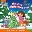 The Little Christmas Tree (Dora the Explorer)【電子書籍】[ Nickelodeon Publishing ]