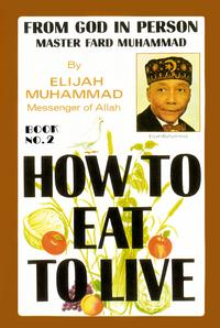 How To Eat To Live: Book 2【電子書籍】[ Elijah Muhammad ]