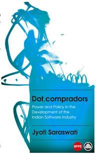 Dot.compradorsPower and Policy in the Development of the Indian Software Industry【電子書籍】[ Jyoti Saraswati ]