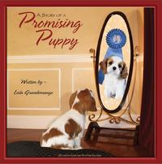 A Story of a Promising Puppy【電子書籍】[ Leila Grandemange ][楽天Kobo電子書籍ストア]