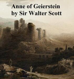 Anne of Geierstein or The Maiden of the Mist【電子書籍】[ Sir Walter Scott ]