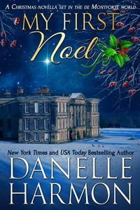 My First NoelA Christmas Novella Set in the De Montforte World【電子書籍】[ Danelle Harmon ]