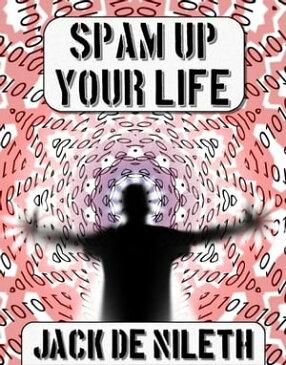 Spam up your Life【電子書籍】[ Jack de Nileth ]