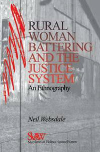Rural Women Battering and the Justice SystemAn Ethnography【電子書籍】[ Dr. Neil Websdale ]